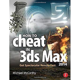 Hoe te bedriegen in 3ds Max 2014: spectaculaire resultaten snel te krijgen