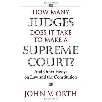Quanti giudici ci vuole per fare una Corte suprema?: E altri saggi sul diritto e la costituzione