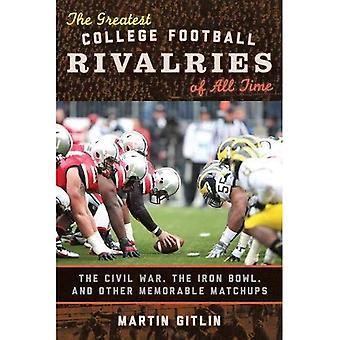 De største College fotball rivalisering gjennom tidene: borgerkrigen, jern bollen og andre minneverdig kamp