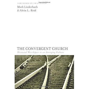 La Chiesa convergente: Missional adoratori in una cultura emergente