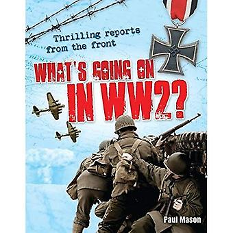 What's Going on in Ww2?. Paul Mason