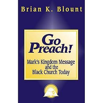 Går du predika!: Marks rike meddelande och svarta kyrkan idag