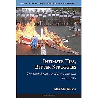 Intime Beziehungen, bittere Kämpfe: Die Vereinigten Staaten und Lateinamerika seit 1945 (Ausgaben in der Geschichte der amerikanischen Außenpolitik)