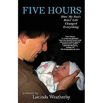 Cinco horas: Como breve vida do meu filho mudou tudo