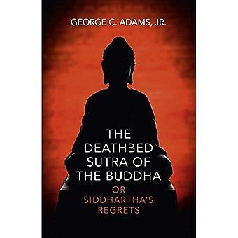 Het sterfbed Sutra van Boeddha: of Siddhartha van spijt