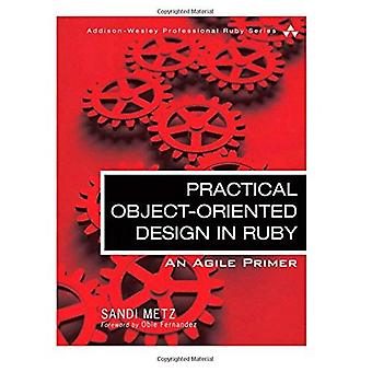 Practical Object Oriented Design in Ruby: An Agile Primer (Addison-Wesley Professional Ruby)
