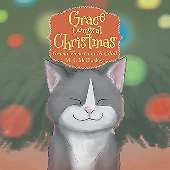 Gnade kommt zu Weihnachten: Gracia Viene de La Navidad