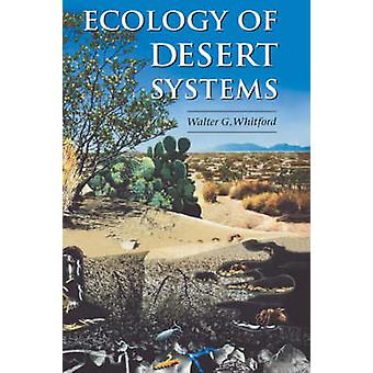 Ecology of Desert Systems by Whitford & Walter