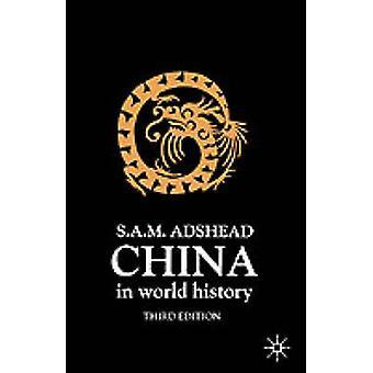 Kina i verden historie tredje utgave av Adshead & Samuel Adrian M.