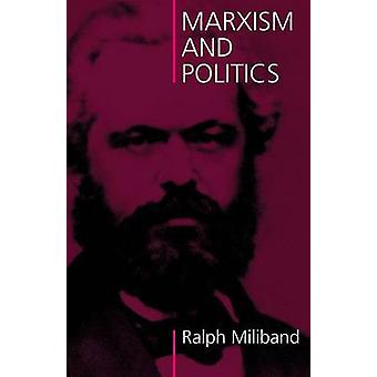 Marxism and Politics 2004 by Miliband & Ralph