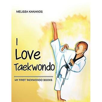 Jag älskar Taekwondo min första Taekwondo böcker av Kakakios & Melissa
