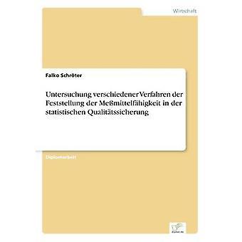 Untersuchung verschiedener Verfahren der Feststellung der Memittelfhigkeit in der statistischen Qualittssicherung par Schrter & Falko