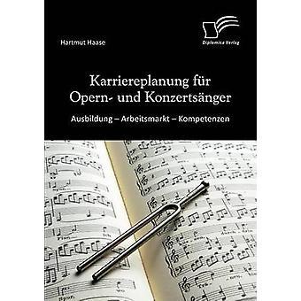 ハーゼ ・ ハルトムートによって Karriereplanung 毛皮 Opern Und Konzerts 指 Ausbildung Arbeitsmarkt Kompetenzen
