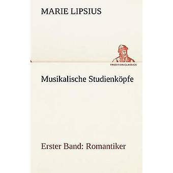 Musikalische Studienkopfe  Romantiker by Lipsius & Marie