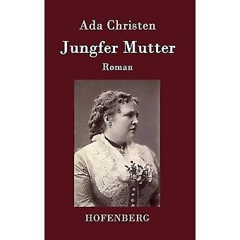Christen Jungfer Mutter par Ada