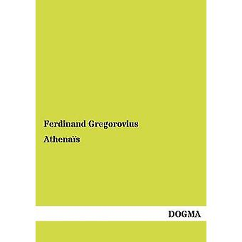 Athenas by Gregorovius & Ferdinand