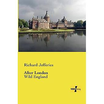 After LondonWild England by Jefferies & Richard