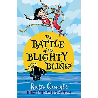 The Battle of the Blighty Bling by Ruth Quayle - 9781783446926 Book