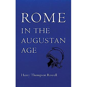 Rome in the Augustan Age by Henry Thompson Rowell - 9780806109565 Book