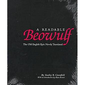 A Readable Beowulf - The Old English Epic Newly Translated by Stanley