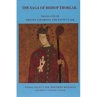 The Saga of Bishop Thorlak - Porlaks Saga Byskups by Armann Jakobsson