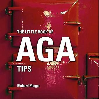 The Little Book of Aga Tips by Richard Maggs - 9781472954473 Book