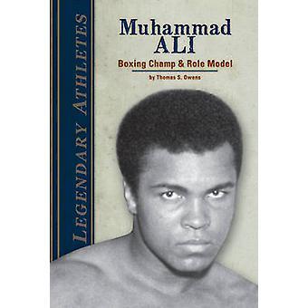 Muhammad Ali - Boxing Champ & Role Model by Thomas Owens - Tom Owens -