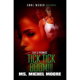 Tick - Tick - Boom! - Say U Promise 4 by Michel Moore - 9781622865635