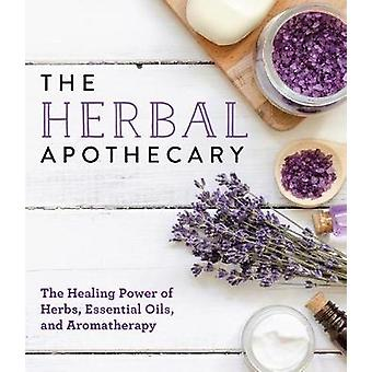 The Herbal Apothecary - The Healing Power of Herbs - Essential Oils -