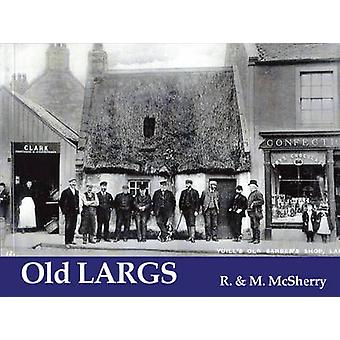 Old Largs by R. McSherry - M. McSherry - 9781840330069 Book