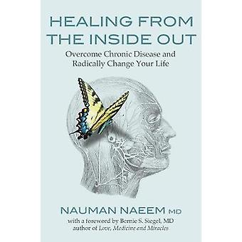 Healing from the Inside Out - Overcome Chronic Disease and Radically C