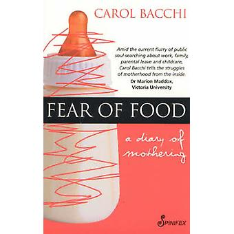 Fear of Food - A Diary of Mothering by Carol Bacchi - 9781876756321 Bo
