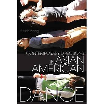 Samtida riktningar i asiatiska amerikanska dans av Yutian Wong - 9780