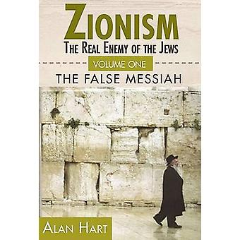 Zionism - Real Enemy of the Jews - v. 1 by Alan Hart - 9780932863645 Bo