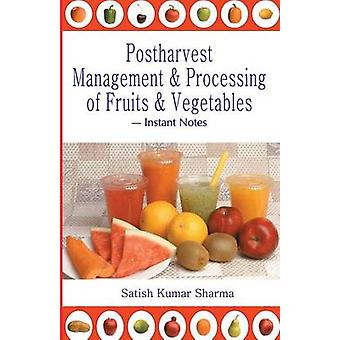 Postharvest Management an Processing of Fruits and Vegetables by Sharma & Satish