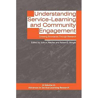 Verstehen von ServiceLearning und Community Engagement Crossing Boundaries Through Research von Hatcher & Julie A.