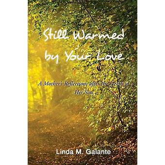 Still Warmed by Your Love by Galante & Linda M.