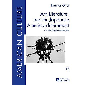 Taide - kirjallisuus - ja Yhdysvaltain internoinnista - John Okad