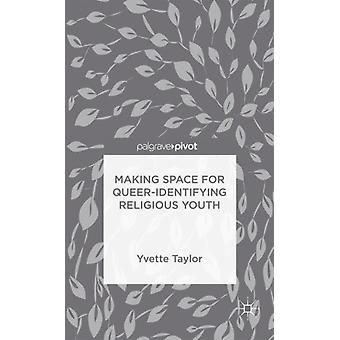 Making Space for QueerIdentifying Religious Youth by Taylor & Yvette
