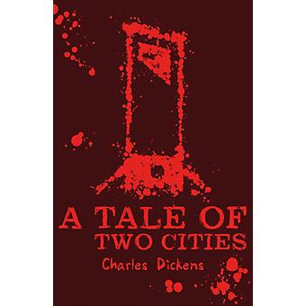 A Tale of Two Cities by Dickens & Charles