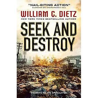 Seek and Destroy by William C Dietz