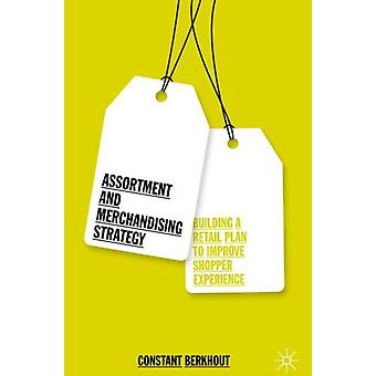 Assortment and Merchandising Strategy by Constant Berkhout