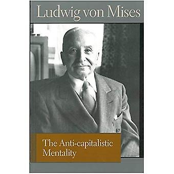 Mentalité anti-capitaliste (Liberty Fund Library des œuvres de Ludwig Von Mises)