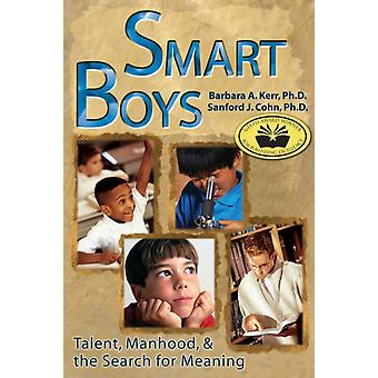 Smart Boys Talent Manhood and the Search for Meaning by Kerr & Barbara A.