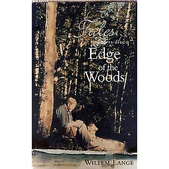 Tales from the Edge of the Woods by Lange & Willem
