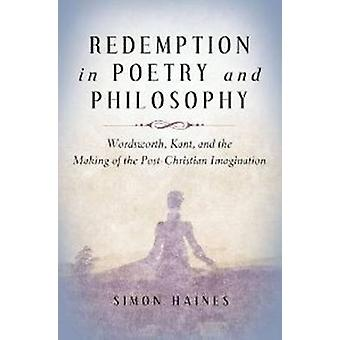 Redemption in Poetry and Philosophy by Simon Haines