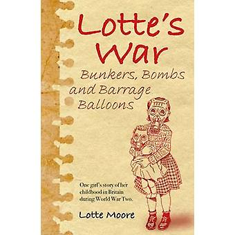 Lotte's War - Bunkers - Bombs and Barrage Balloons by Lotte Moore - 97