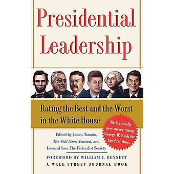 Presidential Leadership Rating the Best and the Worst in the White House by Taranto & James