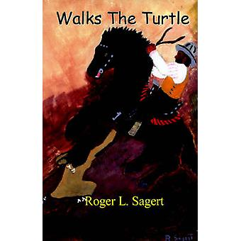 Walks the Turtle by Sagert & Roger
