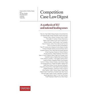 Competition Case Law Digest  A synthesis of EU and national leading cases by Charbit & Nicolas